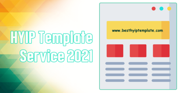HYIP Template Service : Get the exclusive template services 2021